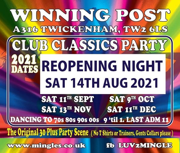 Winning Post Over 30s CLUB CLASSICS PARTY nights starts again on Saturday 14th AUGUST 2021.
